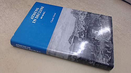Athens in Decline, 404-86 B.C. by Claude Mosse