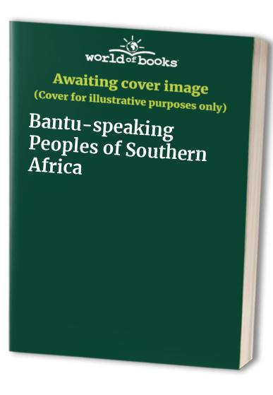 Bantu-speaking Peoples of Southern Africa By W.D.Hammond- Tooke