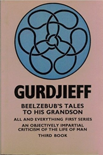 All and Everything: 1st Series, Bk. 3 By George Gurdjieff