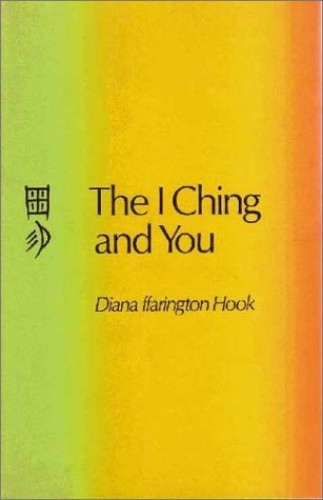 I Ching and You By Diana ffarington Hook