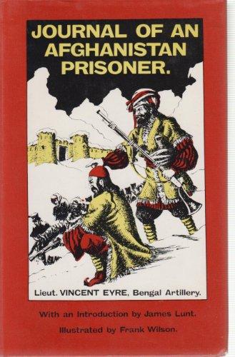 Journal of an Afghanistan Prisoner By Vincent Eyre