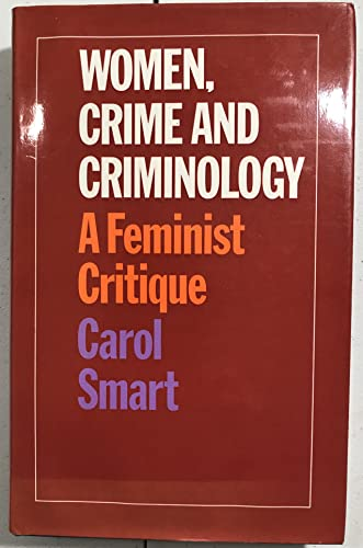 Women, Crime and Criminology By Carol Smart