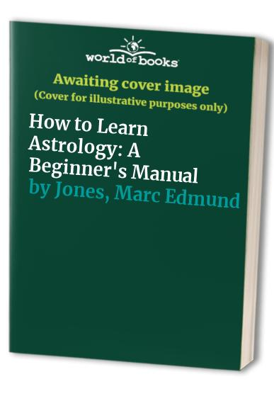 How to Learn Astrology By Marc Edmund Jones