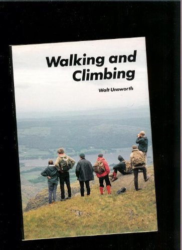 Walking and Climbing By Walt Unsworth