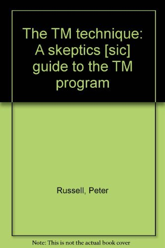 The TM technique: A skeptics [sic] guide to the TM program By Peter Russell