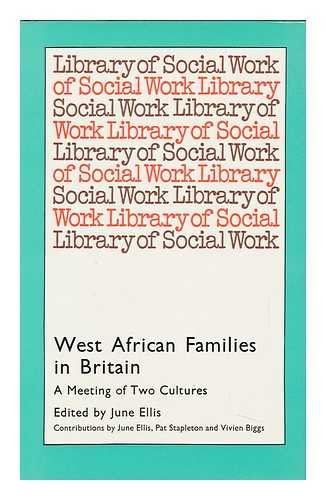 West African Families in Britain: A Meeting of Two Cultures (Library of Social Work) Edited by June Ellis
