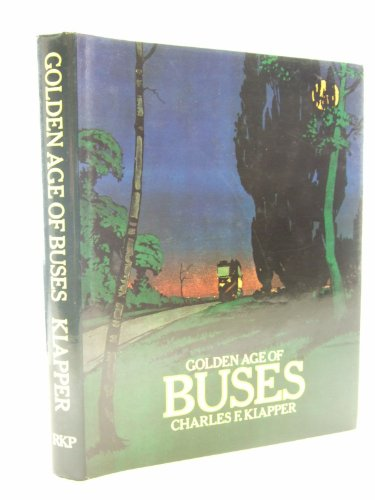 Golden Age of Buses By Charles F. Klapper