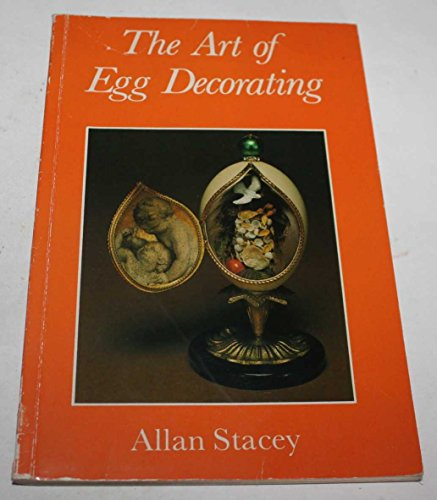 Art of Egg Decorating By Allan Stacey