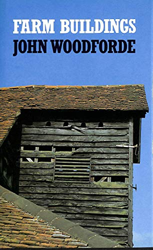 Farm Buildings in England and Wales by John Woodforde