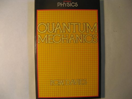 Quantum Mechanics (Student physics series) By P. C. W. Davies