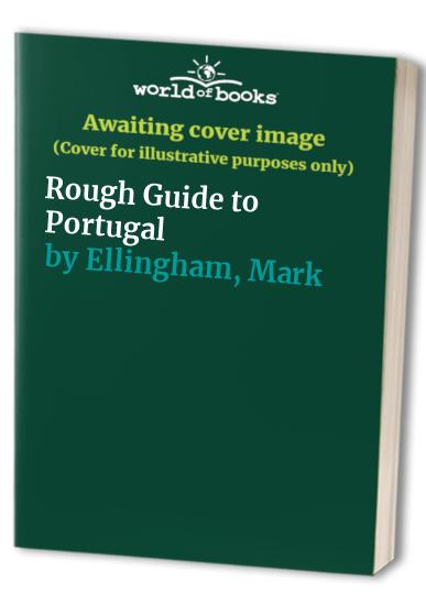 Rough Guide to Portugal By Mark Ellingham