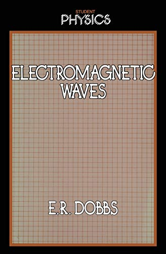 Electromagnetic Waves By E. R. Dobbs