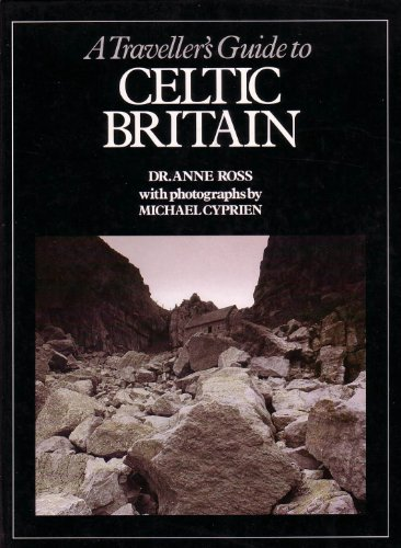 Traveller's Guide to Celtic Britain By Anne Ross