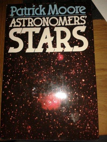 Astronomer's Stars By CBE, DSc, FRAS, Sir Patrick Moore