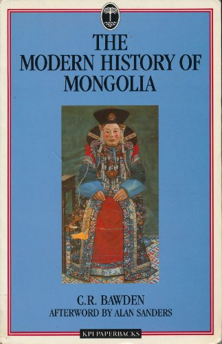 Modern History Of Mongolia By C.R. Bowden