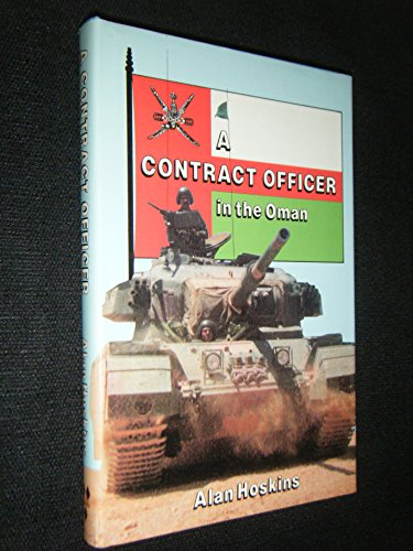 A Contract Officer in the Oman By Alan J Hoskins