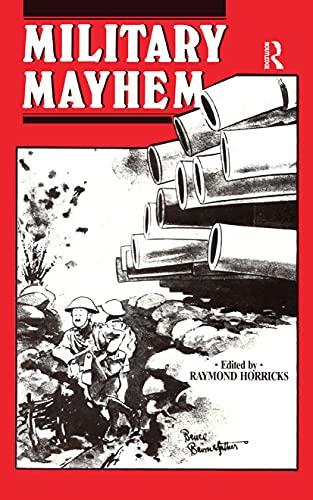 Military Mayhem By Edited by Raymond Horricks