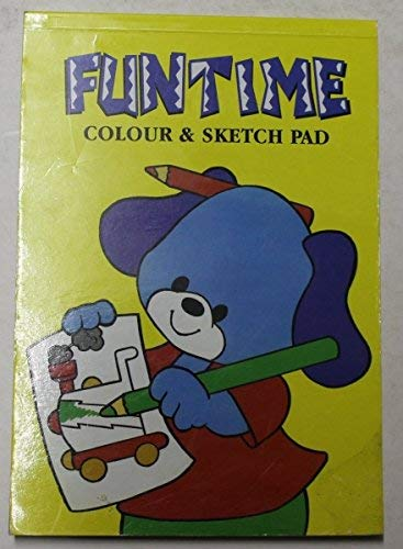 Funtime Colour and Sketch Pad By No stated author