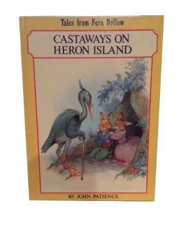 Castaways on Heron Island (Tales from Fern Hollow) By John Patience