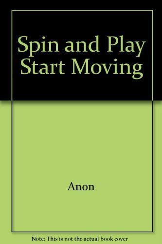 Spin and Play Start Moving By anon