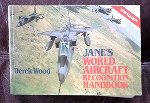 Jane's World Aircraft Recognition Handbook By Volume editor Derek Wood