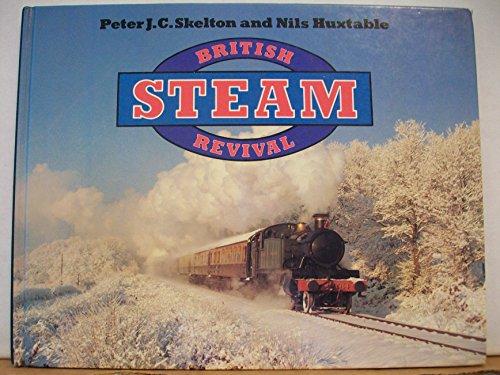 British Steam Revival By Peter J.C. Skelton