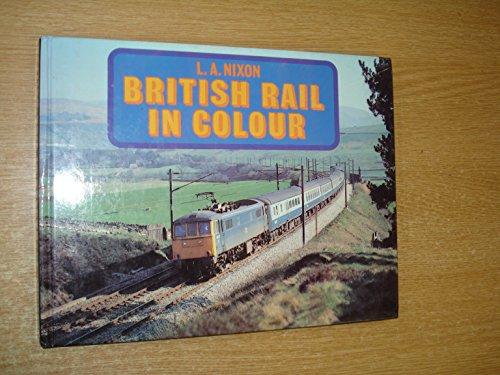 British Rail in Colour By Les Nixon