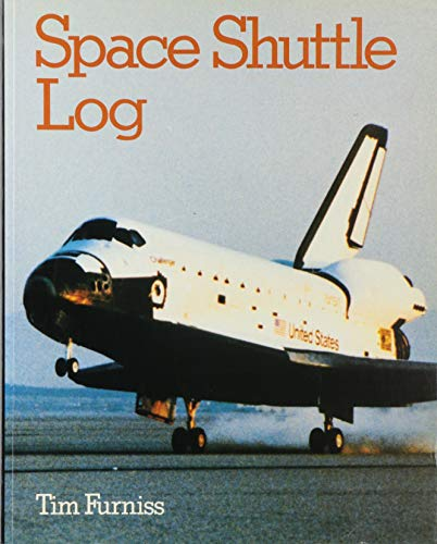 Space Shuttle Log By Tim Furniss