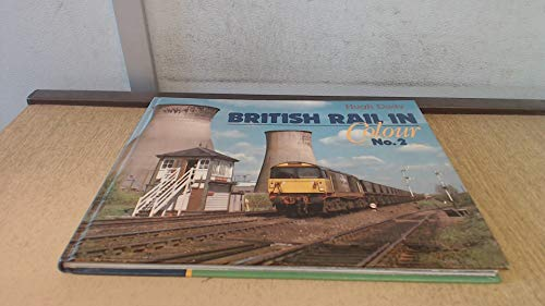 British Rail in Colour By Hugh Dady