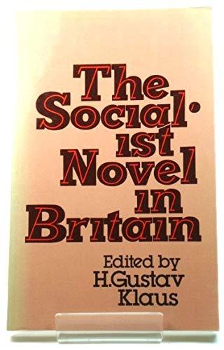 Socialist Novel in Britain By H. Gustav Klaus