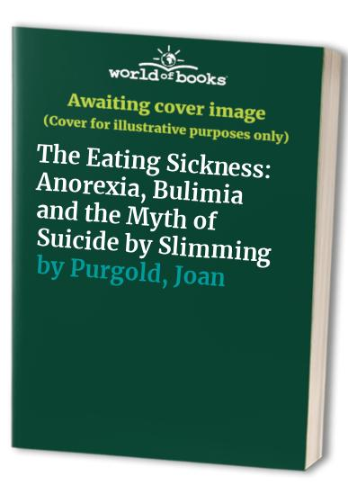 The Eating Sickness By Jill Welbourne
