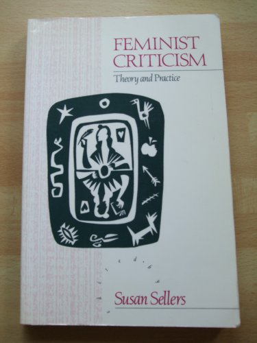 Feminist Criticism By Susan Sellers