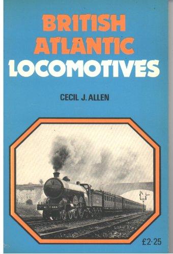 British Atlantic Locomotives By Cecil J. Allen