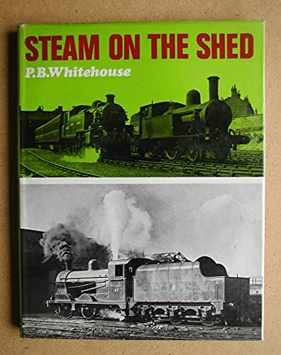 Steam on the Shed By Patrick Whitehouse