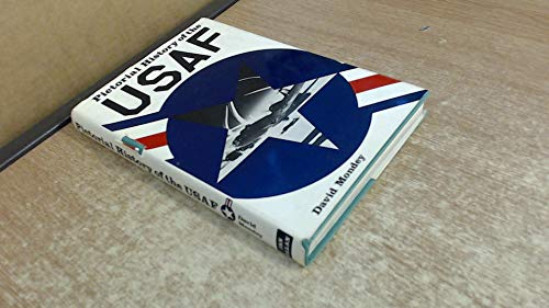 Pictorial History of the United States Air Force By David Mondey