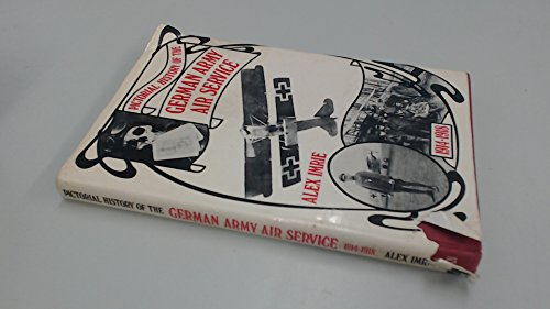 Pictorial History of the German Army Air Service By Alex Imrie