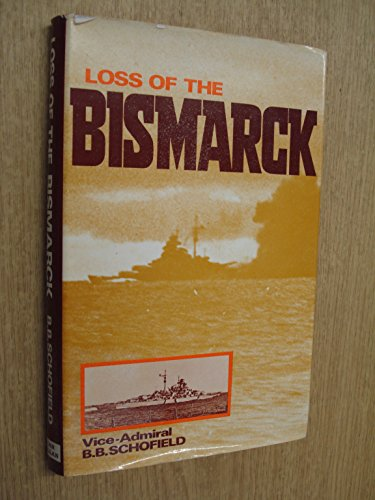 "Loss of the ""Bismarck"" By B.B. Schofield"