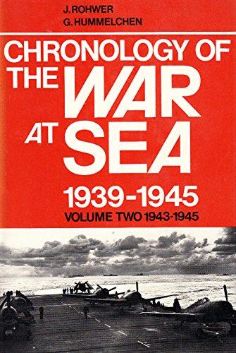 Chronology of the War at Sea, 1939-45 By Jurgen Rohwer