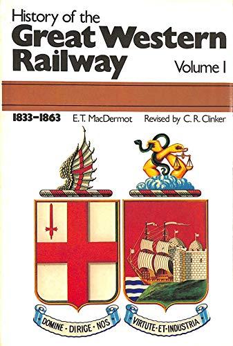 History of the Great Western Railway By Edward T. MacDermot
