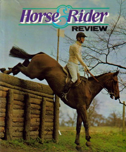 Horse and Rider Review By Volume editor Elwyn Hartley Edwards