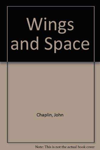 Wings and Space By John Chaplin