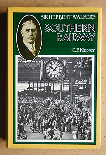 Sir Herbert Walker's Southern Railway By Charles F. Klapper