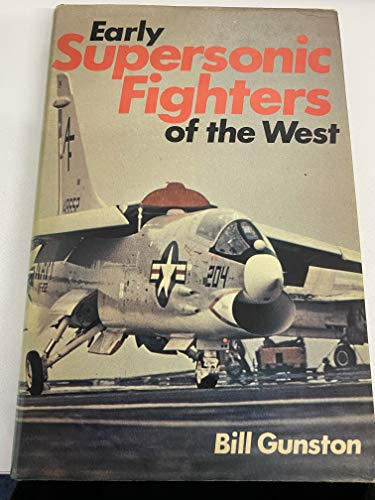 Early Supersonic Fighters of the West By Bill Gunston, OBE