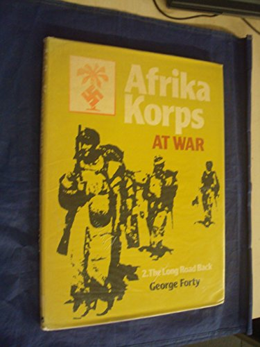 Afrika Korps at War By George Forty