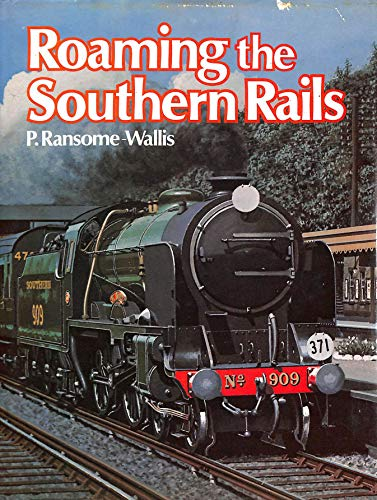 Roaming the Southern Rails By P.Ransome- Wallis