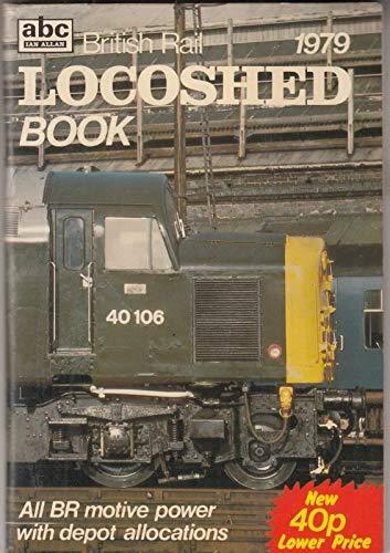 British Rail Locoshed Book By ABC