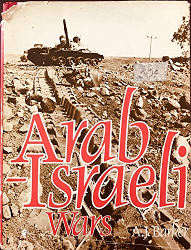 Arab-Israeli Wars By A.J. Barker