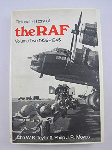 Pictorial History of the Royal Air Force By John W.R. Taylor