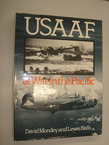 U.S.A.A.F.at War in the Pacific By David Mondey