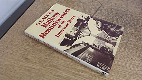 Railway Reminiscences of the Inter-war Years By O. S. Nock
